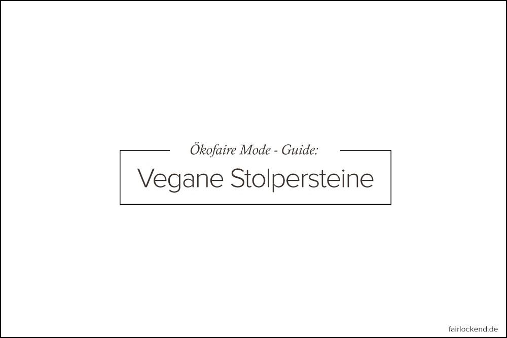 Ökofaire Mode – Guide: Vegane Stolpersteine